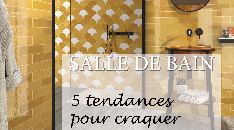 Salle de bains : 5 Tendances pour craquer