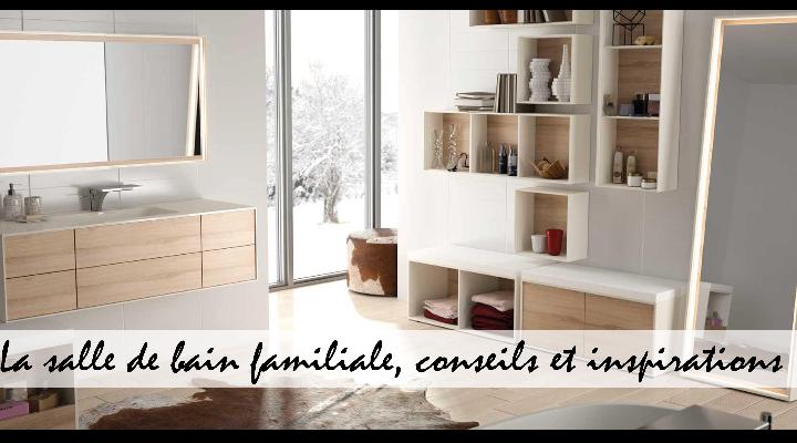 La salle de bain familiale, conseils et inspirations