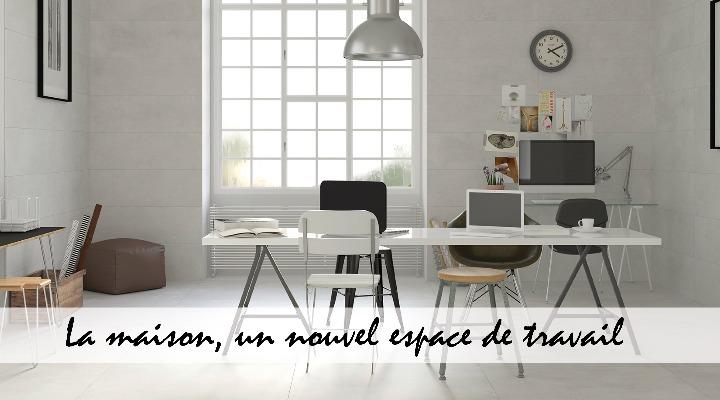 La maison, un nouvel espace de travail
